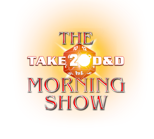 The Take20 D&D Morning Show